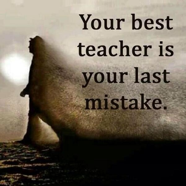Lasting quote Your best teacher is your last mistake