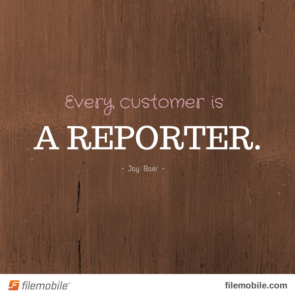 Customers quote Every customer is a reporter