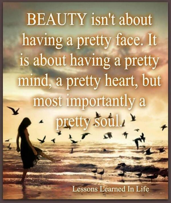 Life is beautiful quote Beauty isn't about having a pretty face. It is about having a pretty mind, a pre