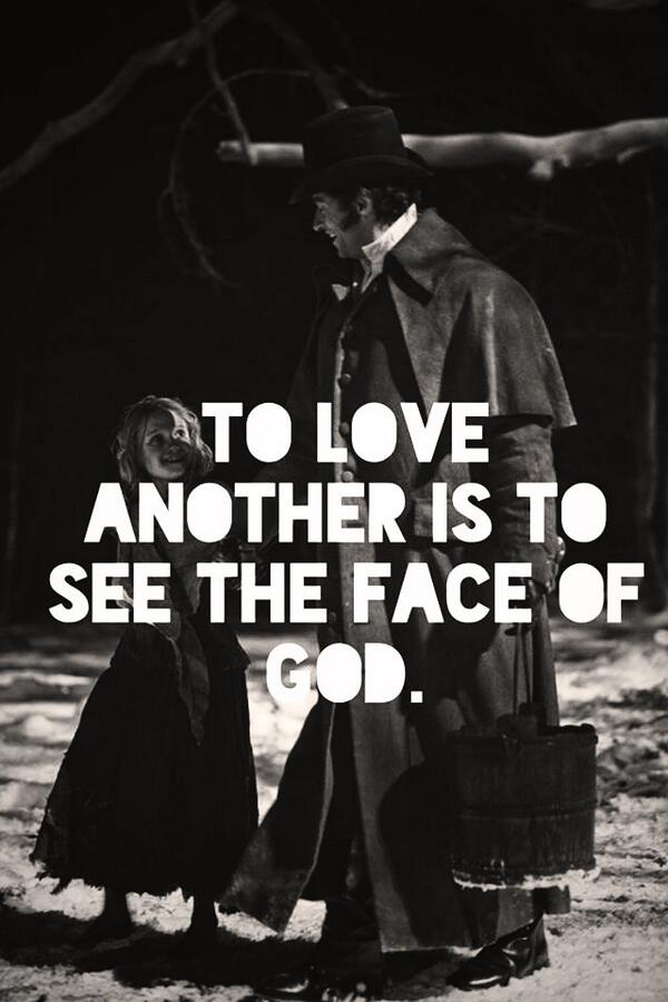 Real love quote To love another is to see the face of god.