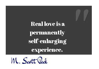 Self love quote Real love is a permanent self-enlarging experience
