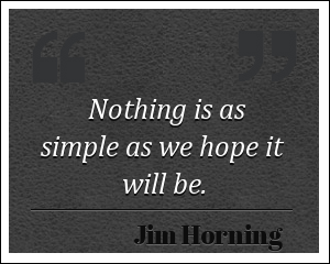 Picture quote by Jim Horning about simple