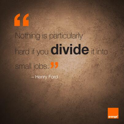 Dividing quote Nothing is particularly hard if you divide it into small jobs.
