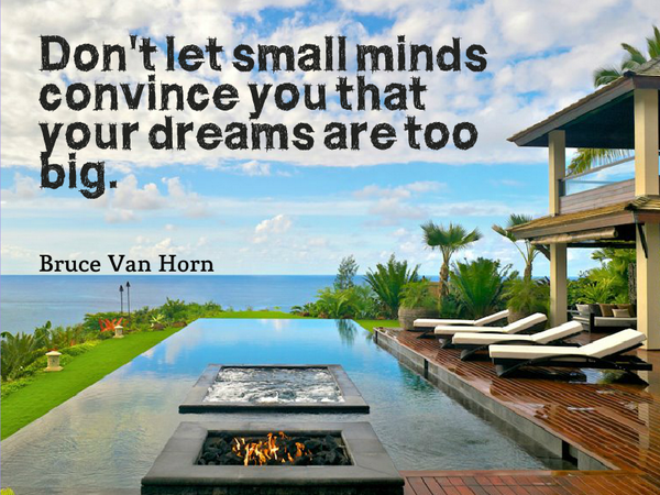 Minds quote Don't let small minds convince you that your dreams are too big.