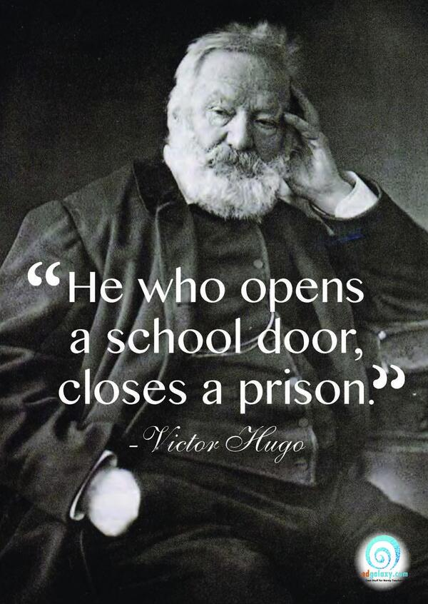 Knowledge and learning quote He who opens a school door, closes a prison.