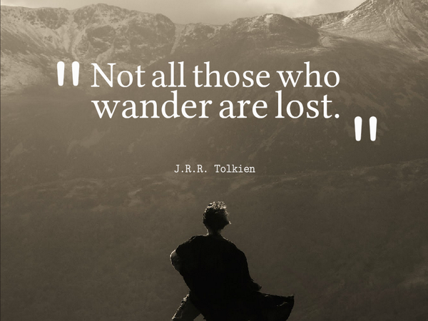 Not All Those Who Wander Are Lost J R R Tolkien Image