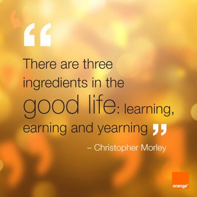 Yearning quote There are three ingredients in good life: learning, earning and yearning.