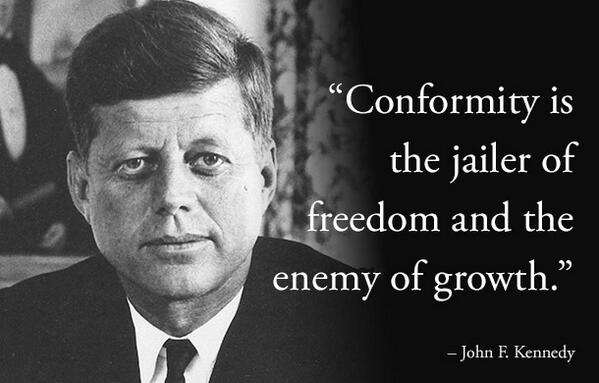Economic growth quote Conformity is the jailer of freedom and the enemy of growth.