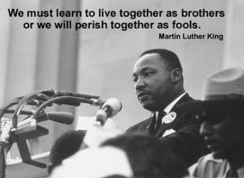Older brother quote We must learn to live together as brothers or we will perish together as fools.