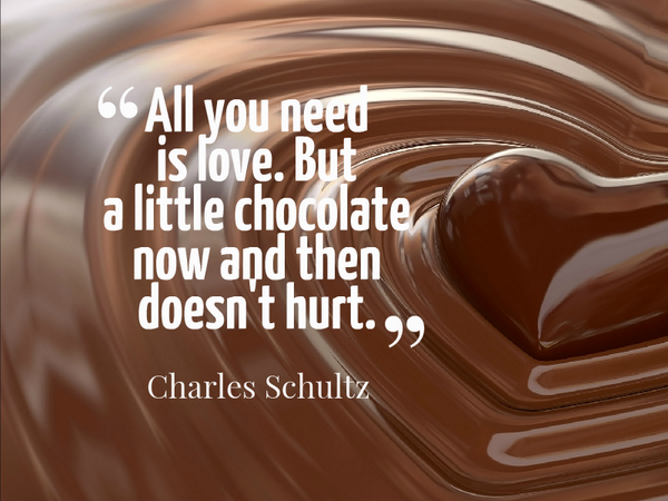 Charles M. Schulz quote All you need is love. But a little chocolate now and then doesn't hurt.
