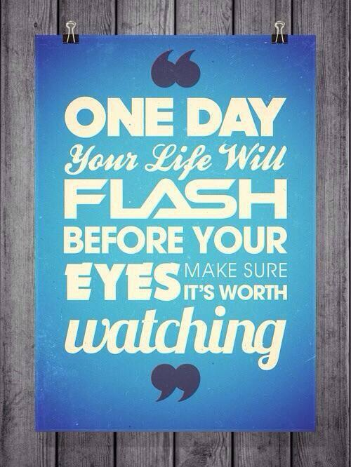 Gerard Way quote One day your life will flash before your eyes. Make sure its worth watching