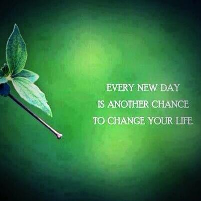New life quote Every new day is another chance to change your life.