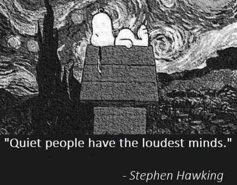 Quiet quote Quiet people have the loudest minds.