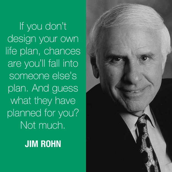Designed quote If you don't design your own life plan, chances are you'll fall into someone els