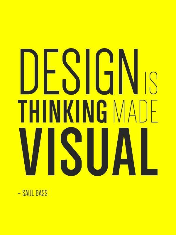 Art design quote Design is thinking made visual.