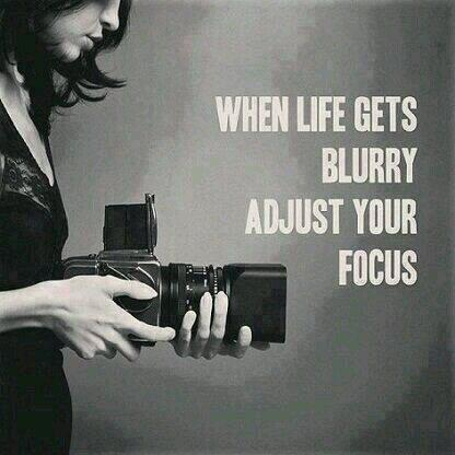 Correctives quote When life gets blurry adjust your focus.