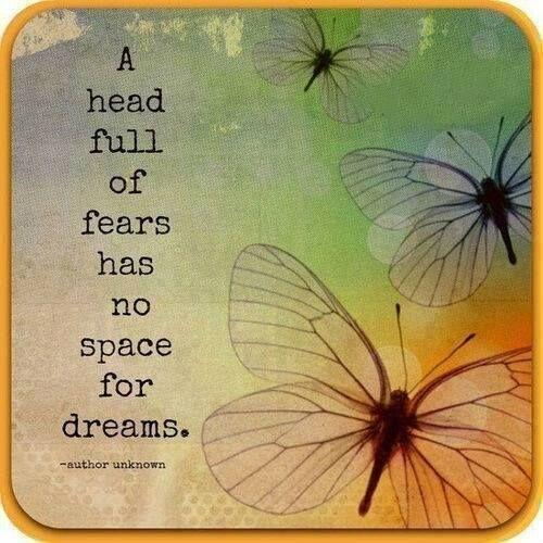 Space quote A head full of fears has no space for dreams.