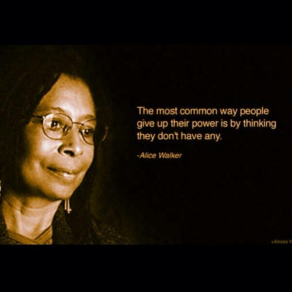 Commonly quote The most common way people give up their power is by thinking they don't have an