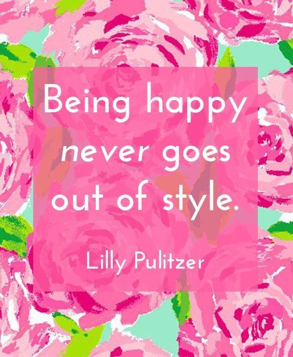 Style quote Being happy never goes out of style.