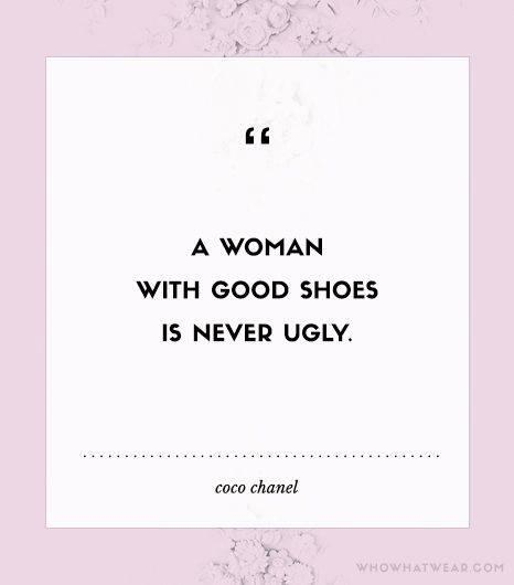 Ugliness quote A woman with good shoes is never ugly