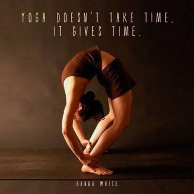 Yoga quote Yoga doesn't take time, It gives time.