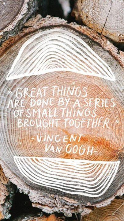 Tv series quote Great things are done by a series of small things brought together