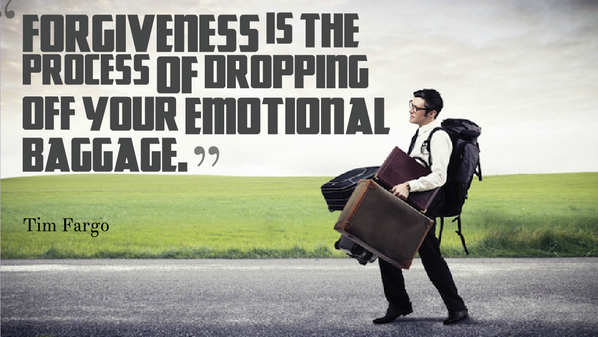 Drop quote Forgiveness is the process of dropping off your emotional baggage.