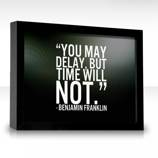 Delayed quote You may delay, but time will not.