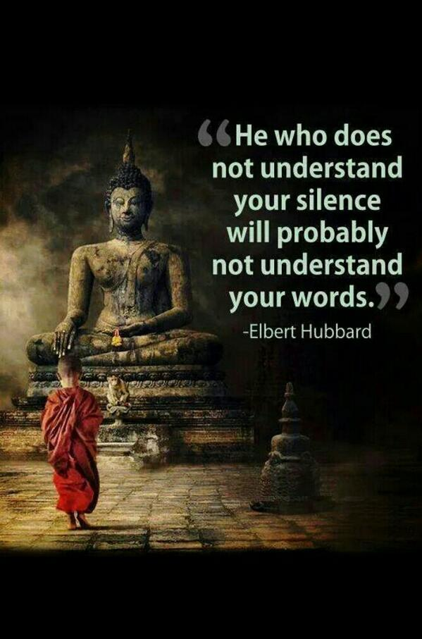 Thoughts and words quote He who doesn't understand your silence will probably not understand your words.