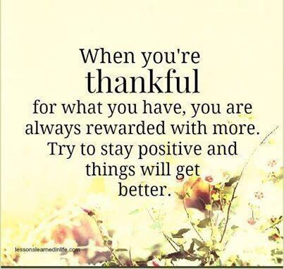 Thank you quote When you're thankful for what you have, you are always rewarded with more. try t