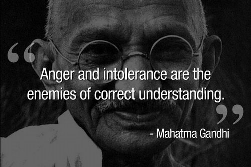 Correctives quote Anger and intolerance are the enemies of correct understanding.