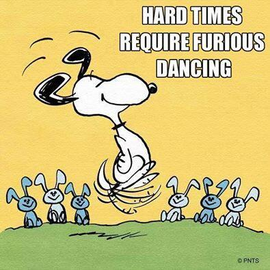 Require quote Hard times require furious dancing.