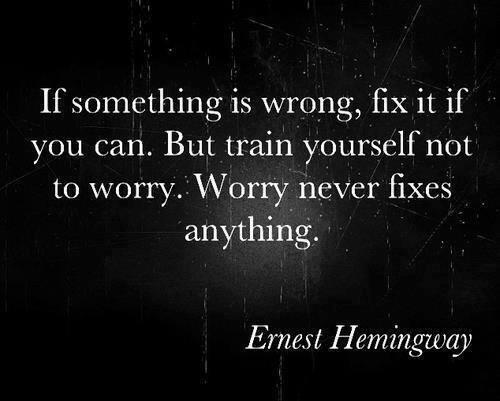 Picture quote by Ernest Hemingway about worry