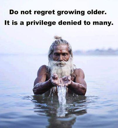 Older brother quote Do not regret growing older. It is a privilege denied to many