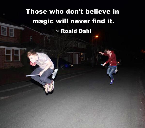 Roald Dahl quote Those who don't believe in magic will never find it.
