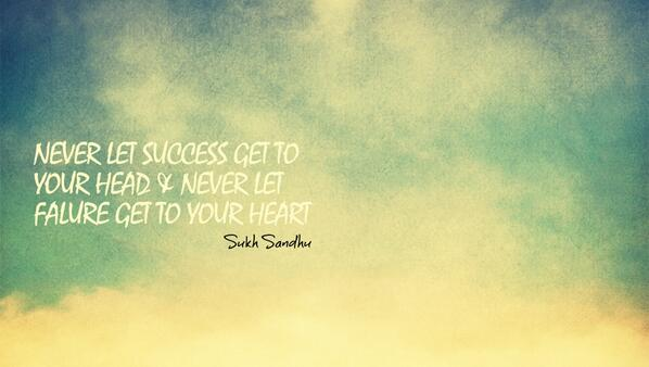 Heart failure quote Never let success get to your head