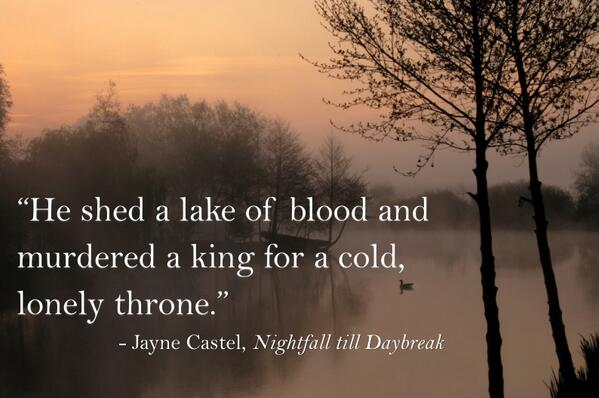 "Murderous quote ""He shed a lake of blood and murdered a king for a cold, lonely throne."""