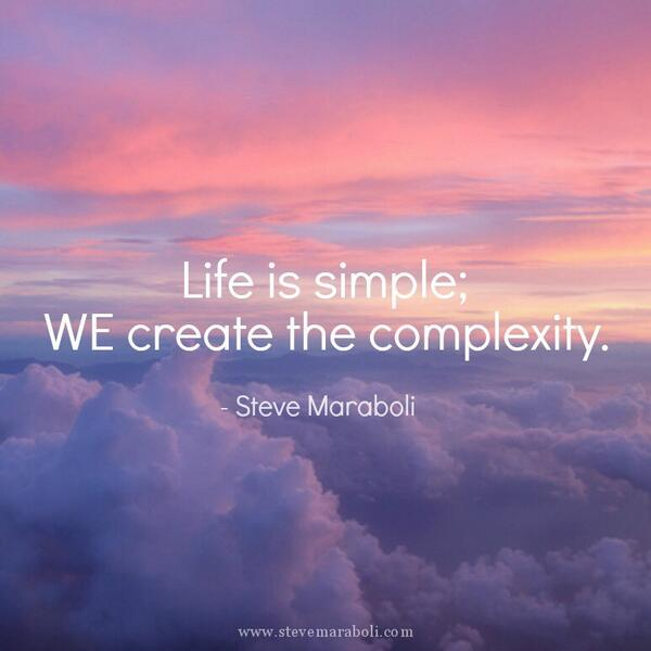 Complexities quote Life is simple; we create the complexity.