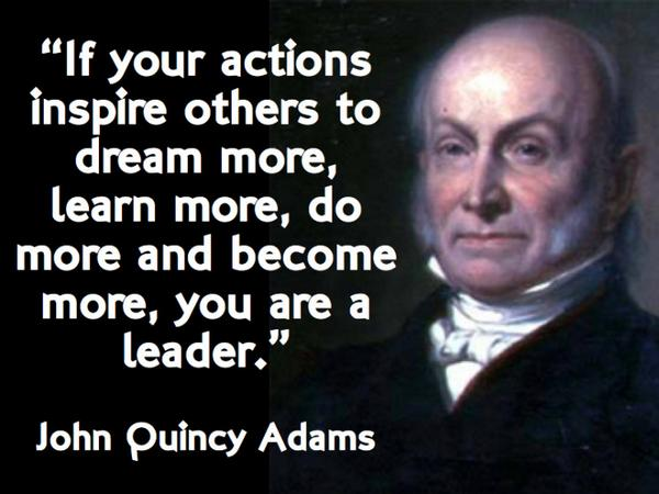 Inspirational learning quote If your actions inspire others to dream more, learn more, do more and become mor