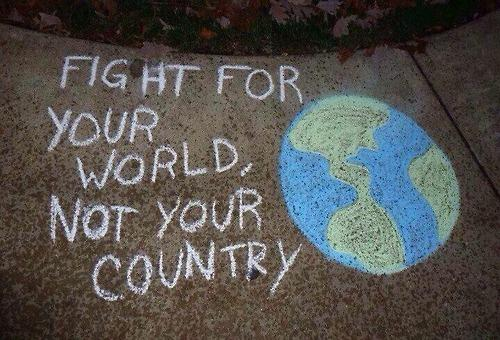 Native country quote Fight for your world, not for your country