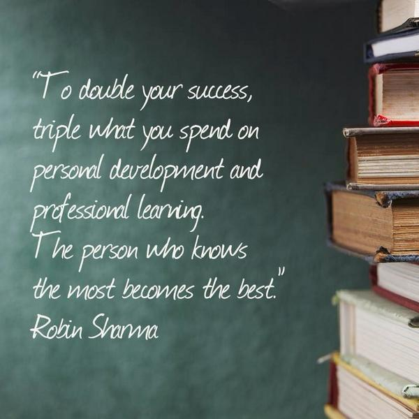 Knowledge and learning quote To double your success, triple what you spend on personal development and profes