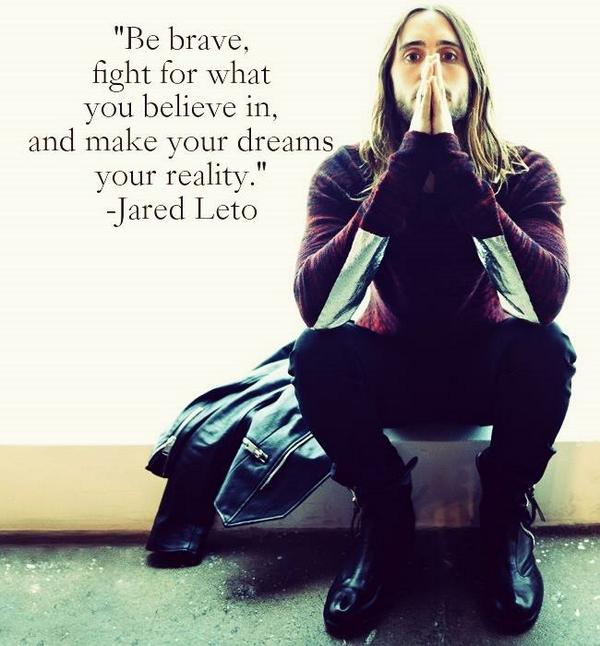 Dream reality quote Be brave, fight for what you believe in, and make your dreams your reality.