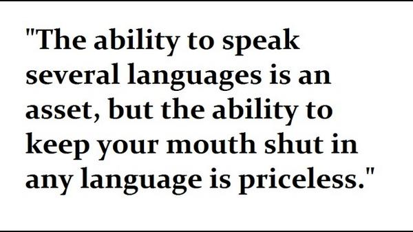 Programming languages quote The ability to speak several languages is an asset, but the ability to keep your