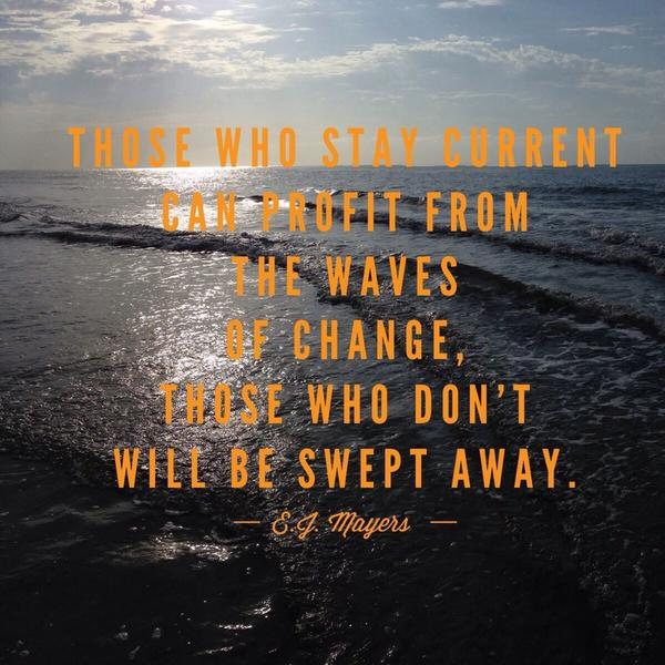 Profit quote Those who stay current can profit from the waves of change, those who don't will