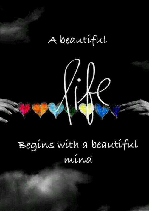 Life is beautiful quote A beautiful life begins with a beautiful mind.
