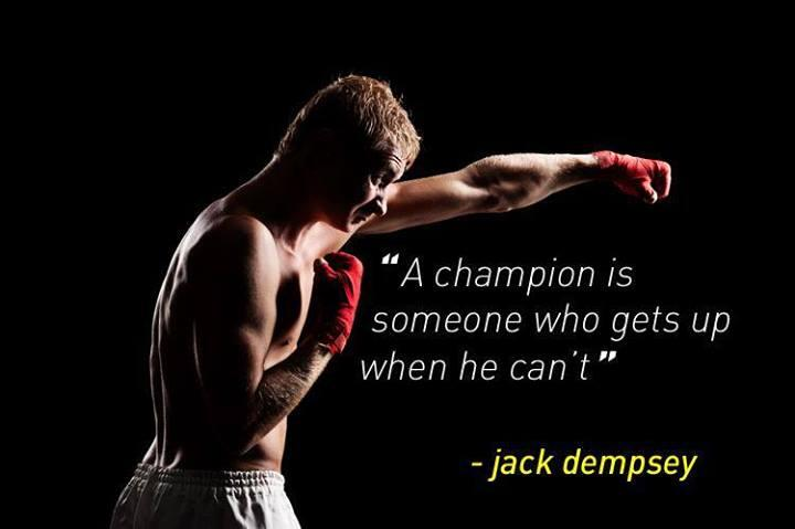 Champion quote A champion is someone who gets up when he can't.