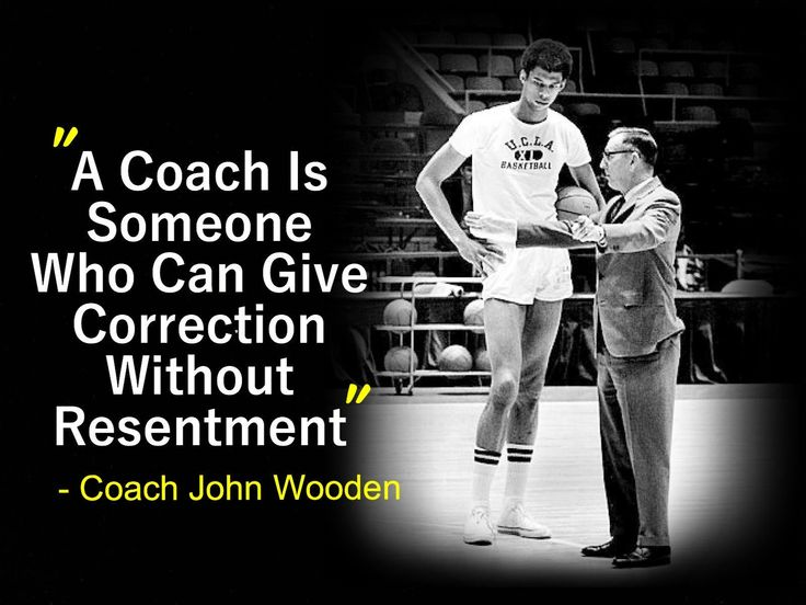 Correctives quote A coach is someone who can give correction without resentment.