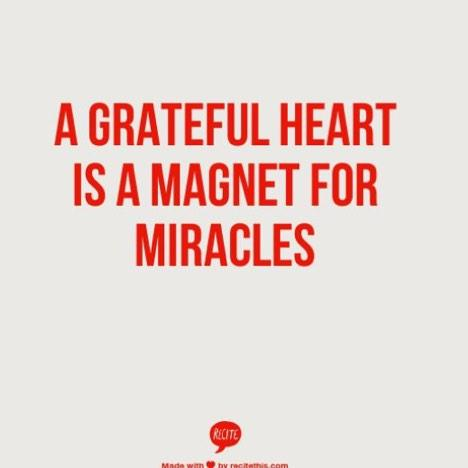 Magnetic quote A grateful heart is a magnet for miracles.