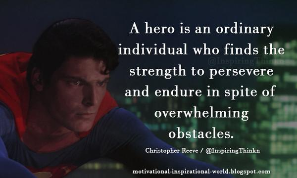 Overwhelmed quote A hero is an ordinary individual who finds the strength to persevere and endure