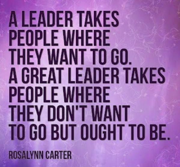 Great people quote A leader takes people where they want to go. A great leader takes people where t